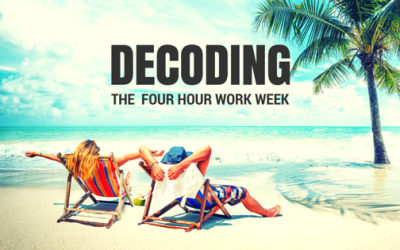 Decoding The Four Hour Work Week