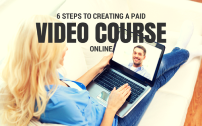 6 steps to creating a paid online video course