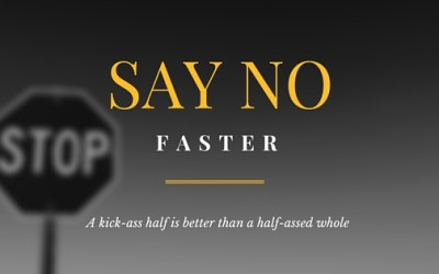 Build Momentum By Saying No Faster